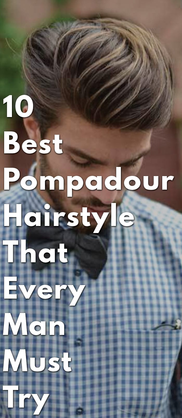 10-Best-Pompadour-Hairstyle-That-Every-Man-Must-Try-In-2018