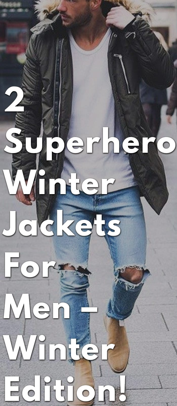 2-Superhero-Winter-Jackets-For-Men-Winter-Edition!