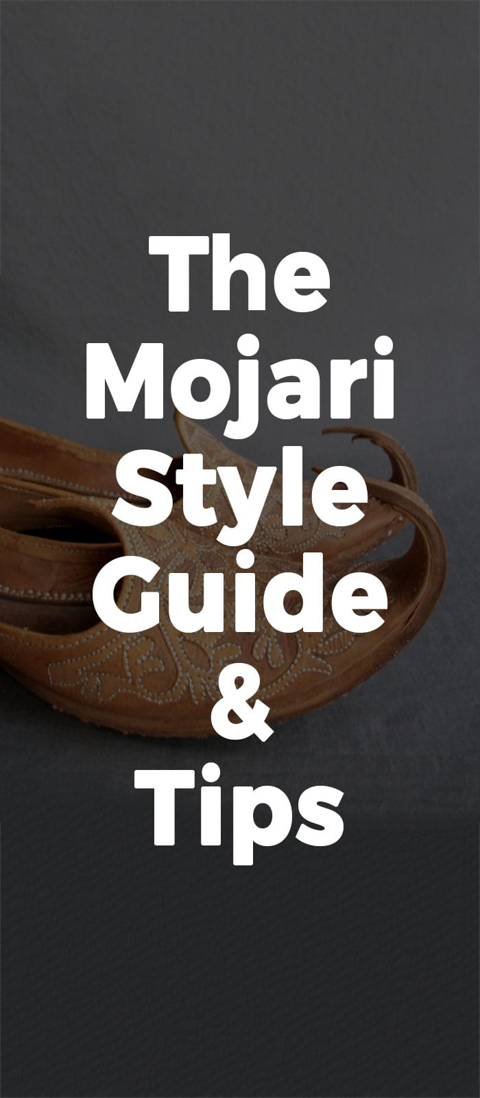 The Mojari Style Guide & Tips