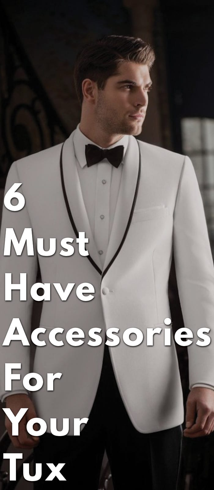 6-Must-Have-Accessories-For-Your-Tux