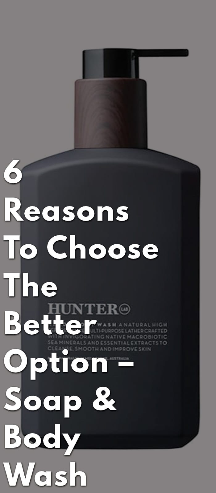 6-Reasons-To-Choose-The-Better-Option-–-Soap-&-Body-Wash