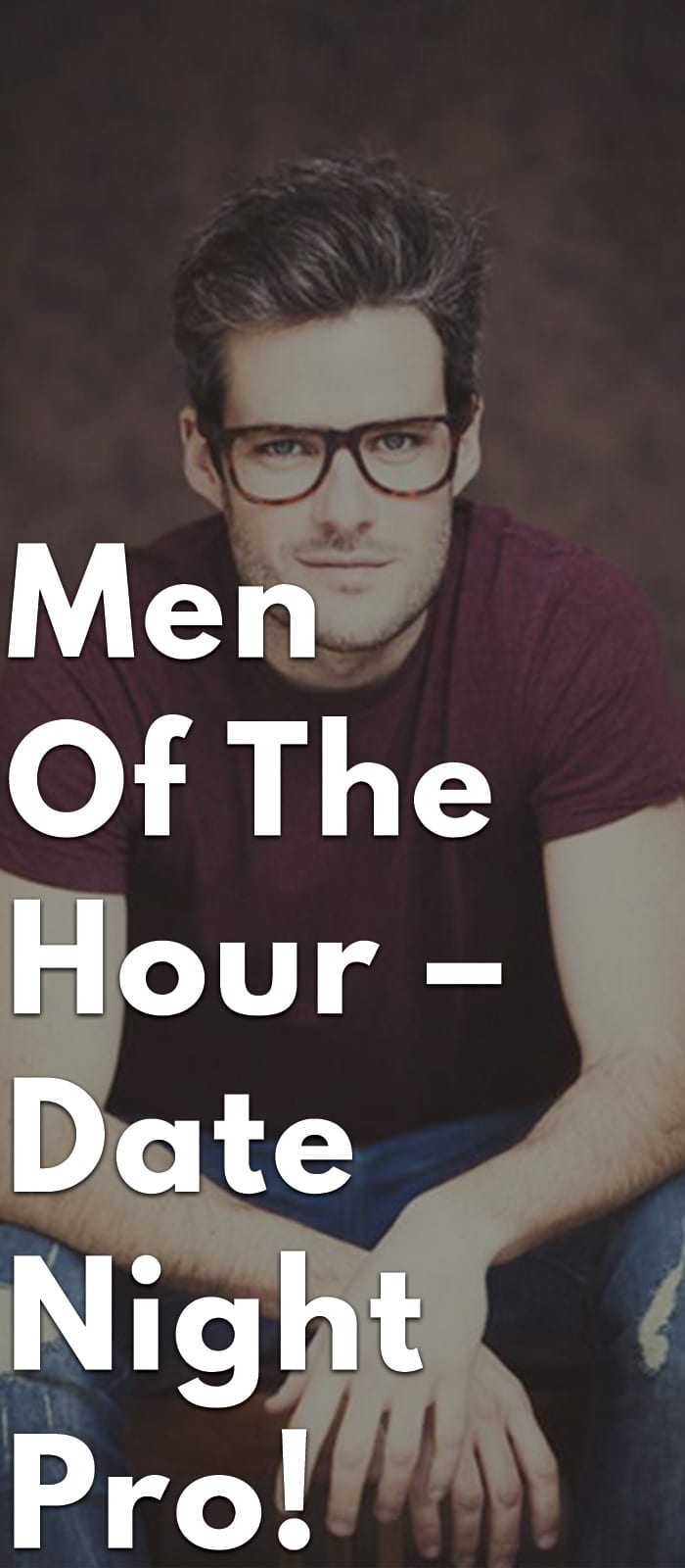Men-Of-The-Hour-–-Date-Night-Pro!