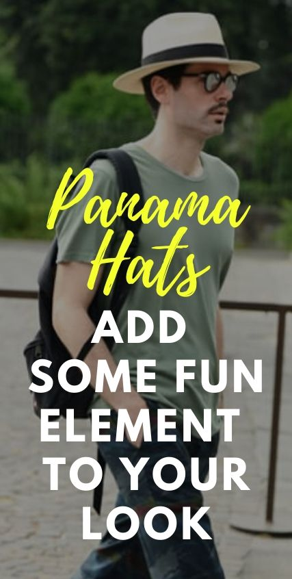 Panama Hats To Add some fun element to your look