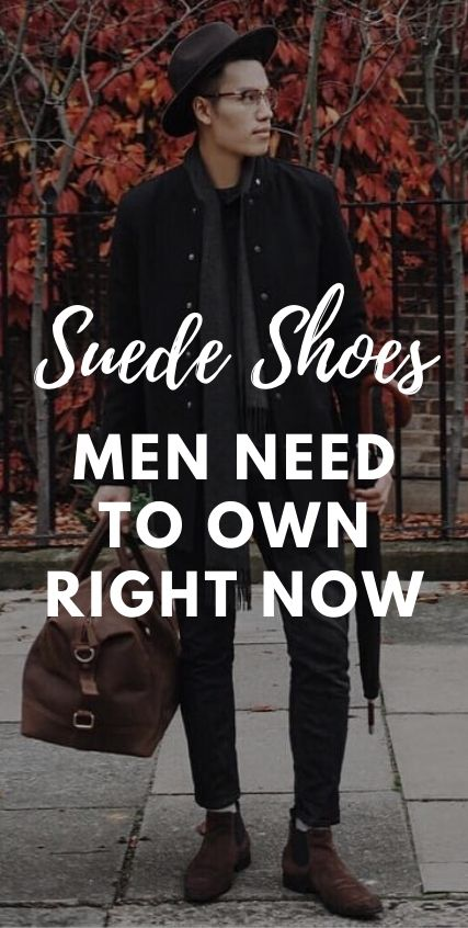 Suede Shoes Every Man Needs Right Now