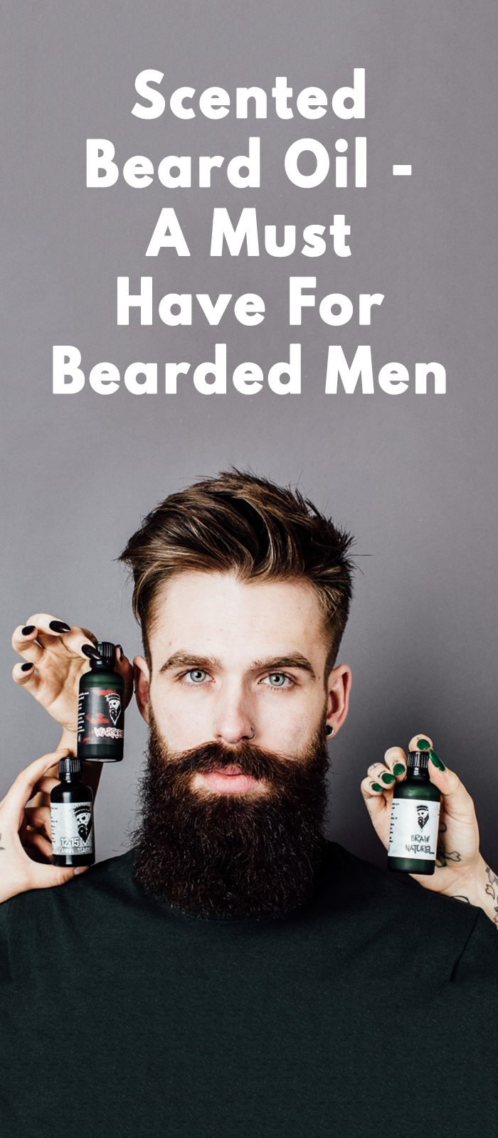 Scented Beard Oil - A Must Have For Bearded Men