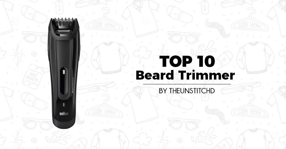 Top 10 Best Beard Trimmers for Men