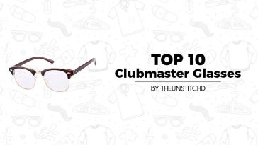 Top 10 Best Clubmaster Glasses for Men
