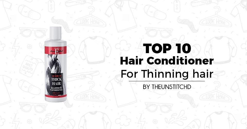 Top 10 Best Hair Conditioner For Thinning hair for Men