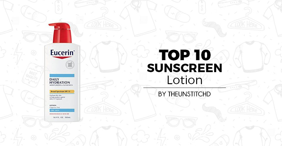 Top 10 Best Sunscreen Lotion for Men