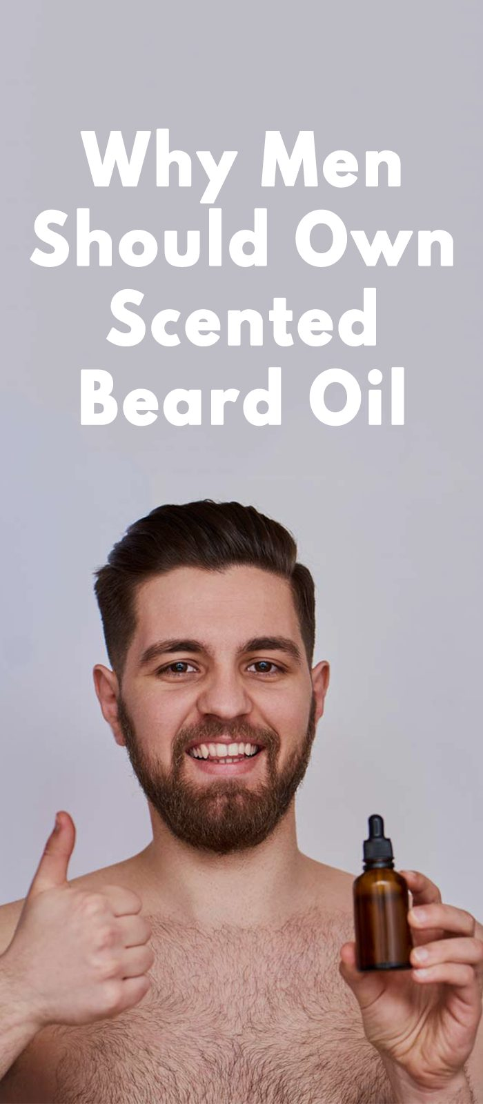 Why Men Should Own Scented Beard Oil