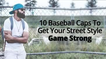 10 BASEBALL CAPS TO GET YOUR STYLE GAME STRONG