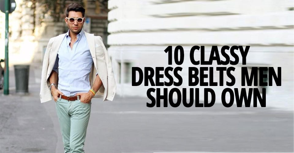 10-CLASSY-DRESS-BELTS-MEN-SHOULD-OWN