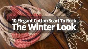 10 ELEGANT COTTON SCARF TO ROCK THE WINTER LOOK