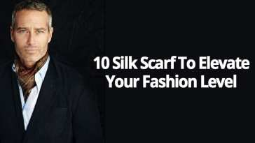 10 SILK SCARF TO ELEVATE YOUR FASHION LEVEL