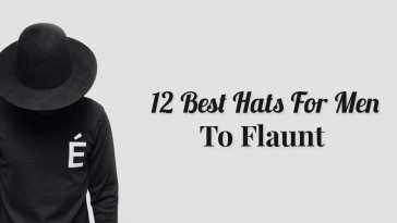 12 Best Hats For Men To Flaunt in 2018