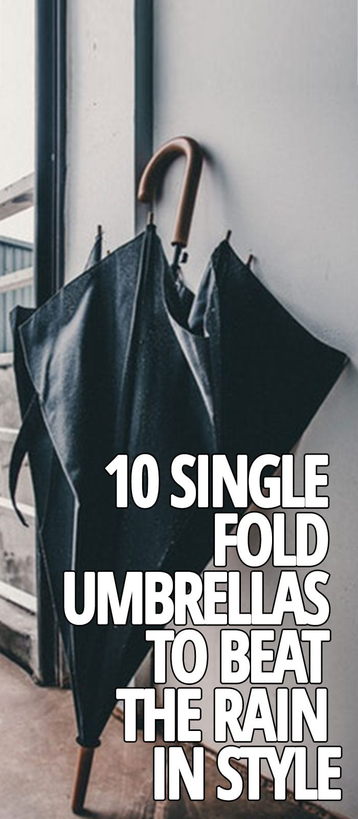 SINGLE-FOLD-UMBRELLAS-TO-BEAT-THE-RAIN-IN-STYLE