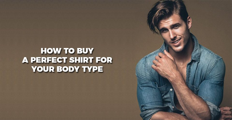 how-to-buy-a-perfect-shirt-for-your-body-type