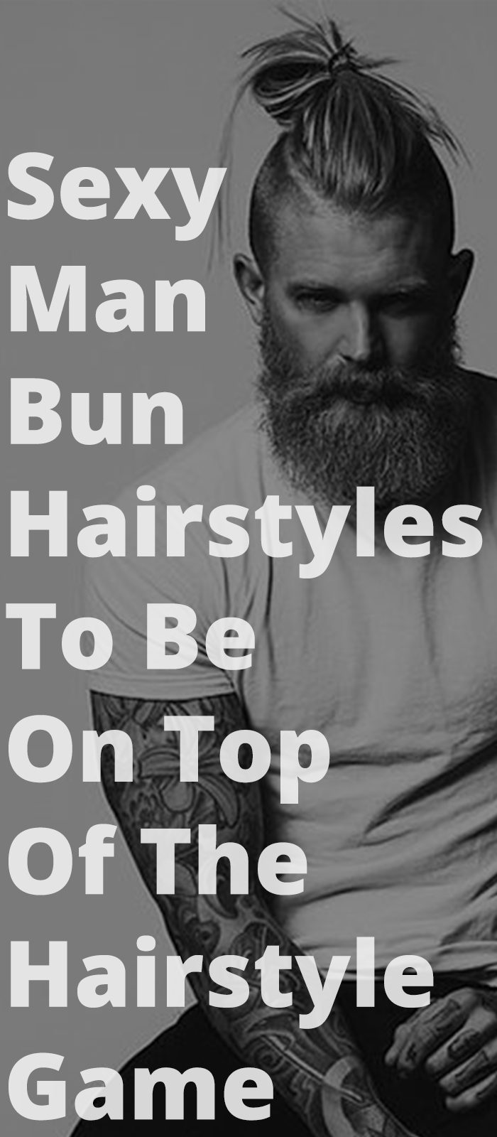 Man Bun Hairstyles To Be On Top Of The Hairstyle Game