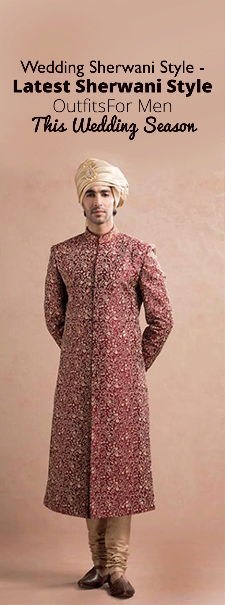 Sherwani Style Guide – Get Different Sherwani Designs & Pattern To Choose From