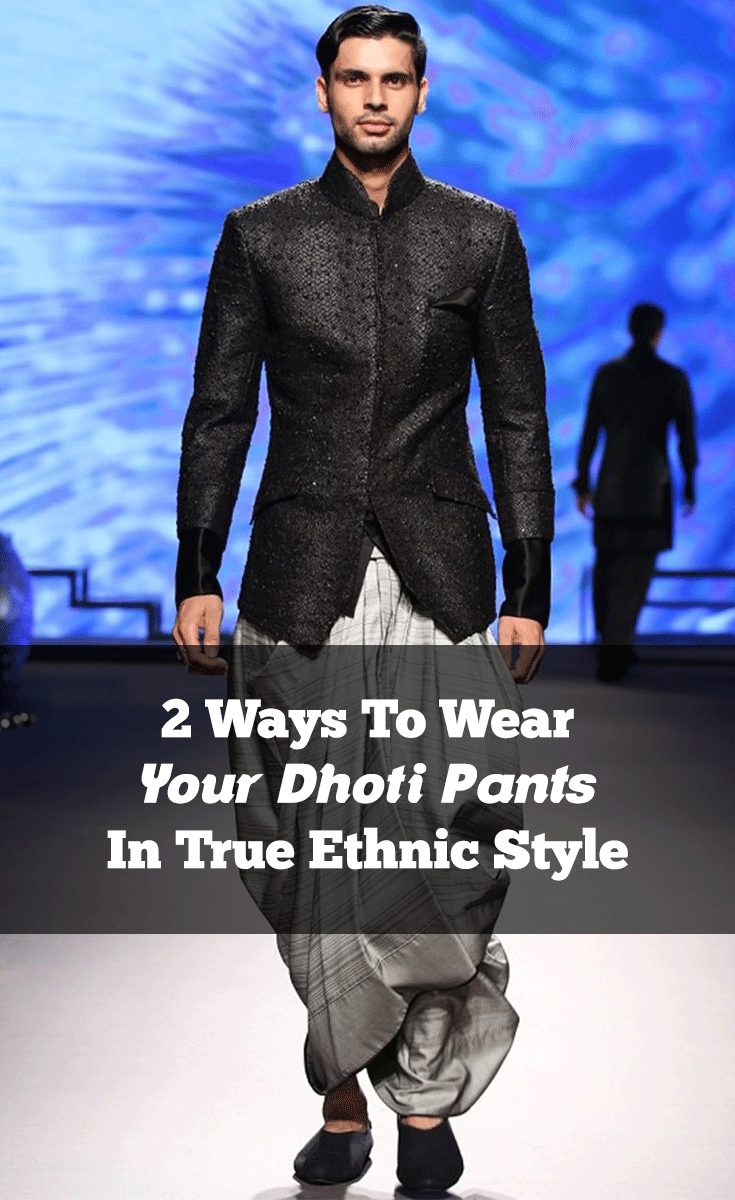 2 Ways To Wear Your Dhoti Pants In True Ethnic Style
