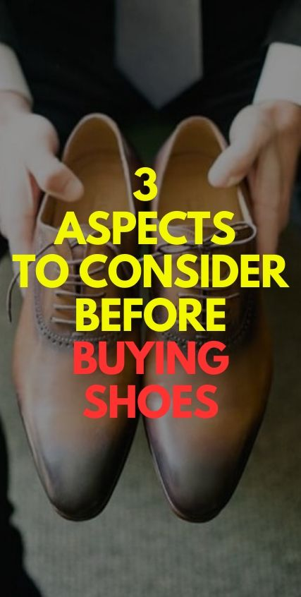 3 Aspects To Consider Before Buying Shoes