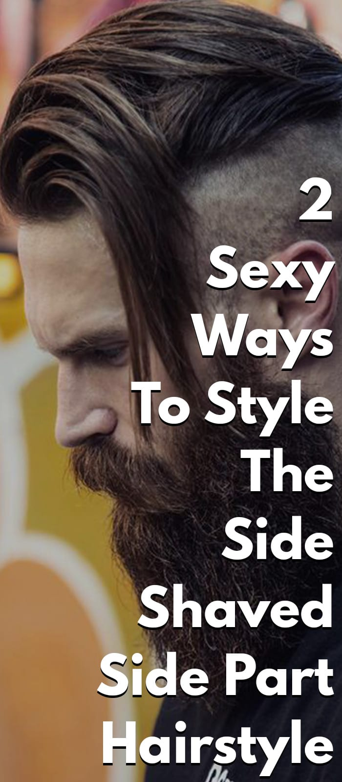 2 Sexy Ways To Style The Side Shaved Side Part Hairstyle