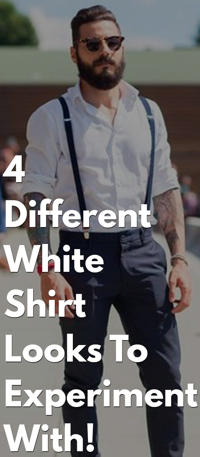 4 Different White Shirt Looks