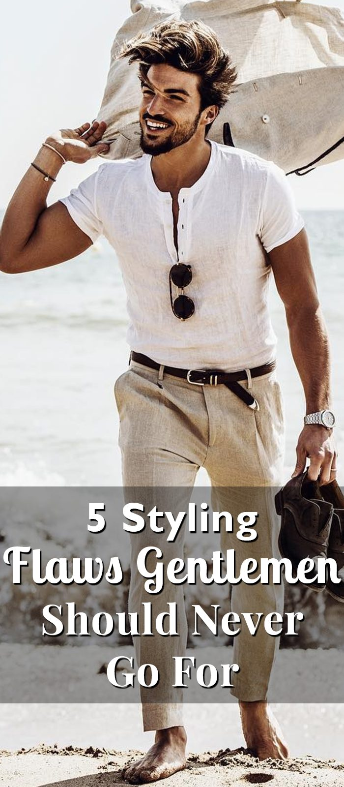 5 Styling Flaws Gentlemen Should Never Go For