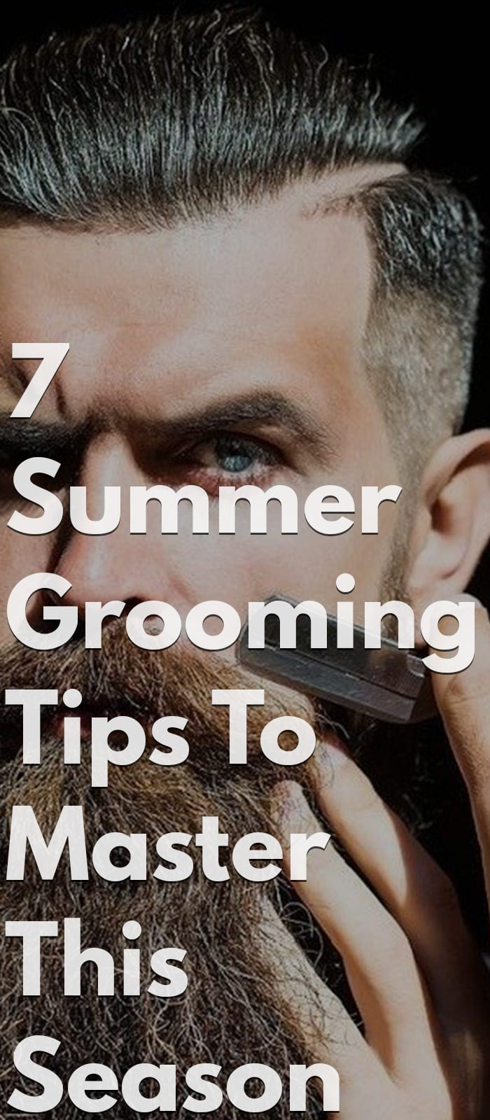 7 Summer Grooming Tips To Master