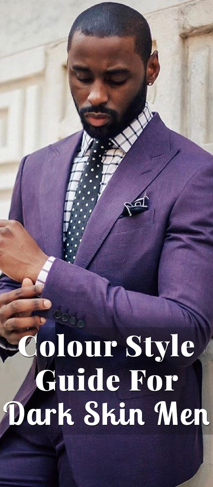Colour Style Guide For Dark Skin Men