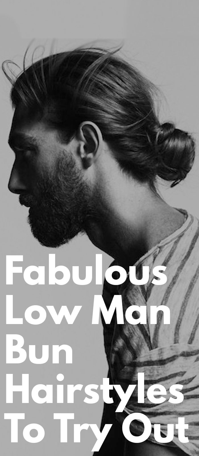 Fabulous Low Man Bun Hairstyles To Try Out