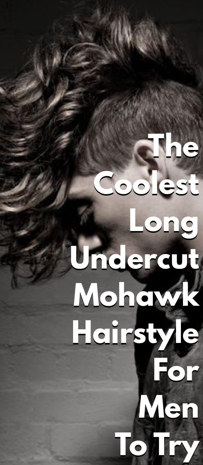 Long Undercut Mohawk Hairstyle