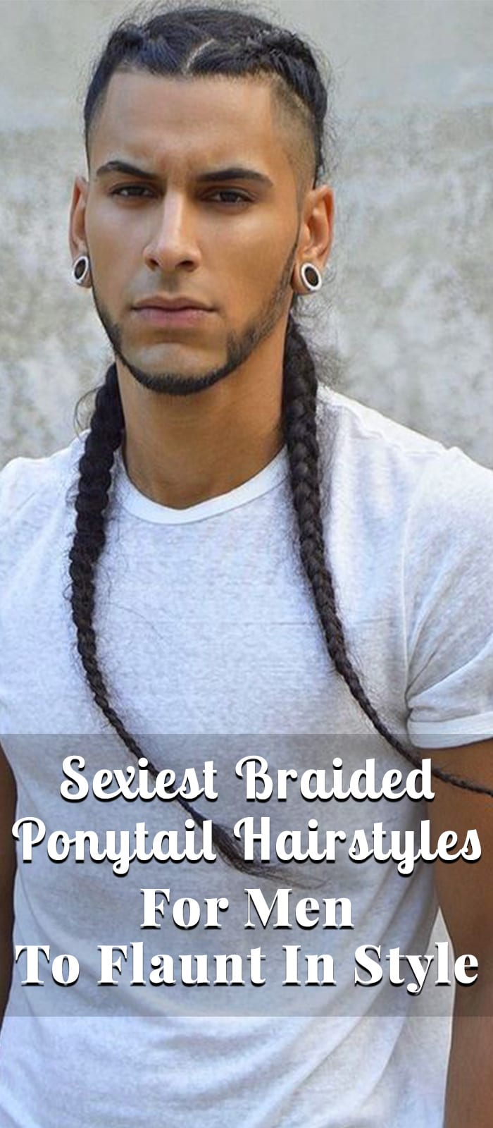 sexiest braided ponytail hairstyles for men to flaunt in