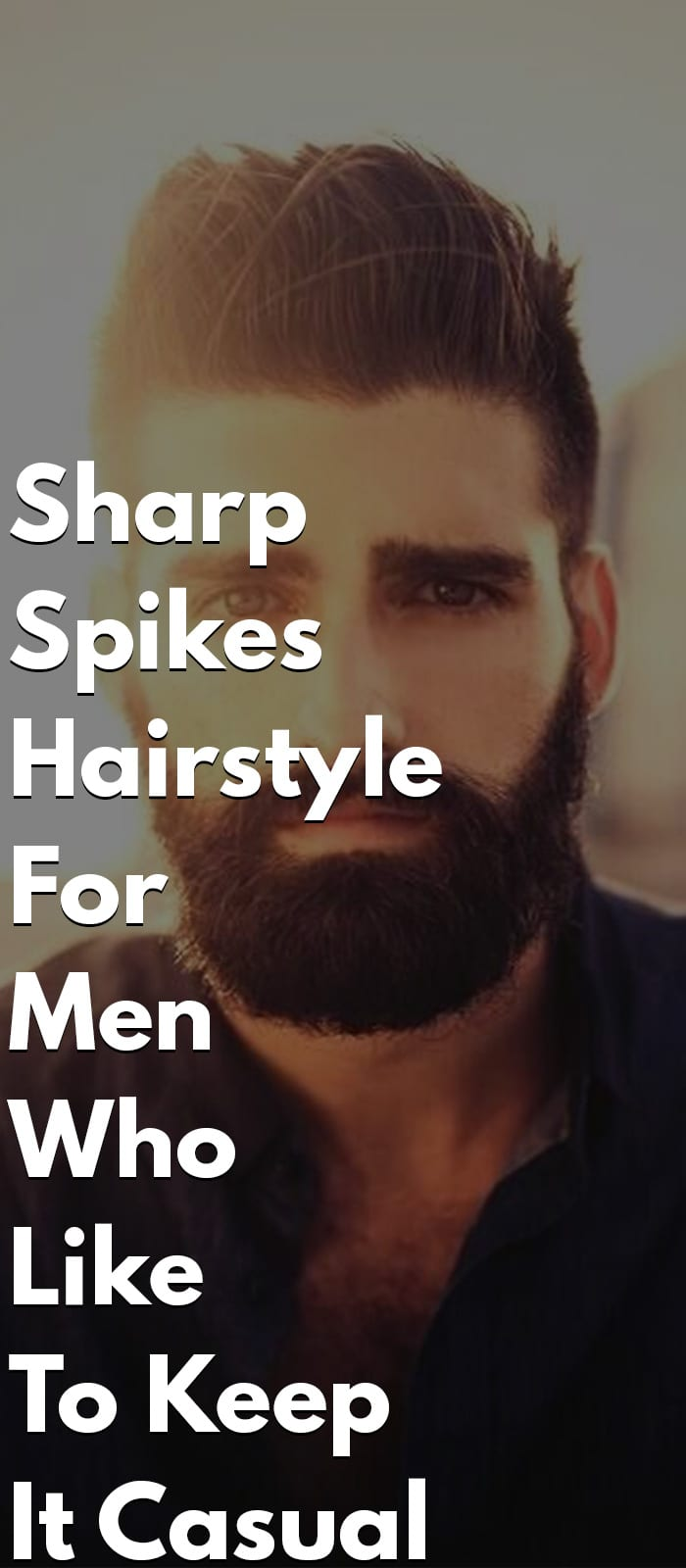 Sharp Spikes Hairstyle For Men Who Like To Keep It Casual