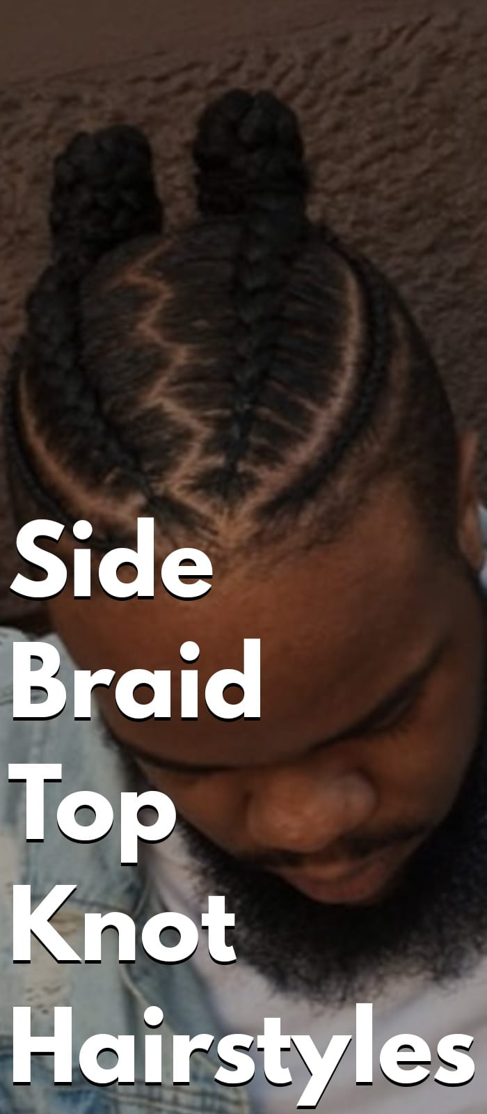 Side Braid Top Knot Hairstyles