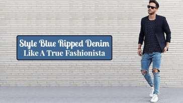 Style Blue Ripped Denim Like A True Fashionista
