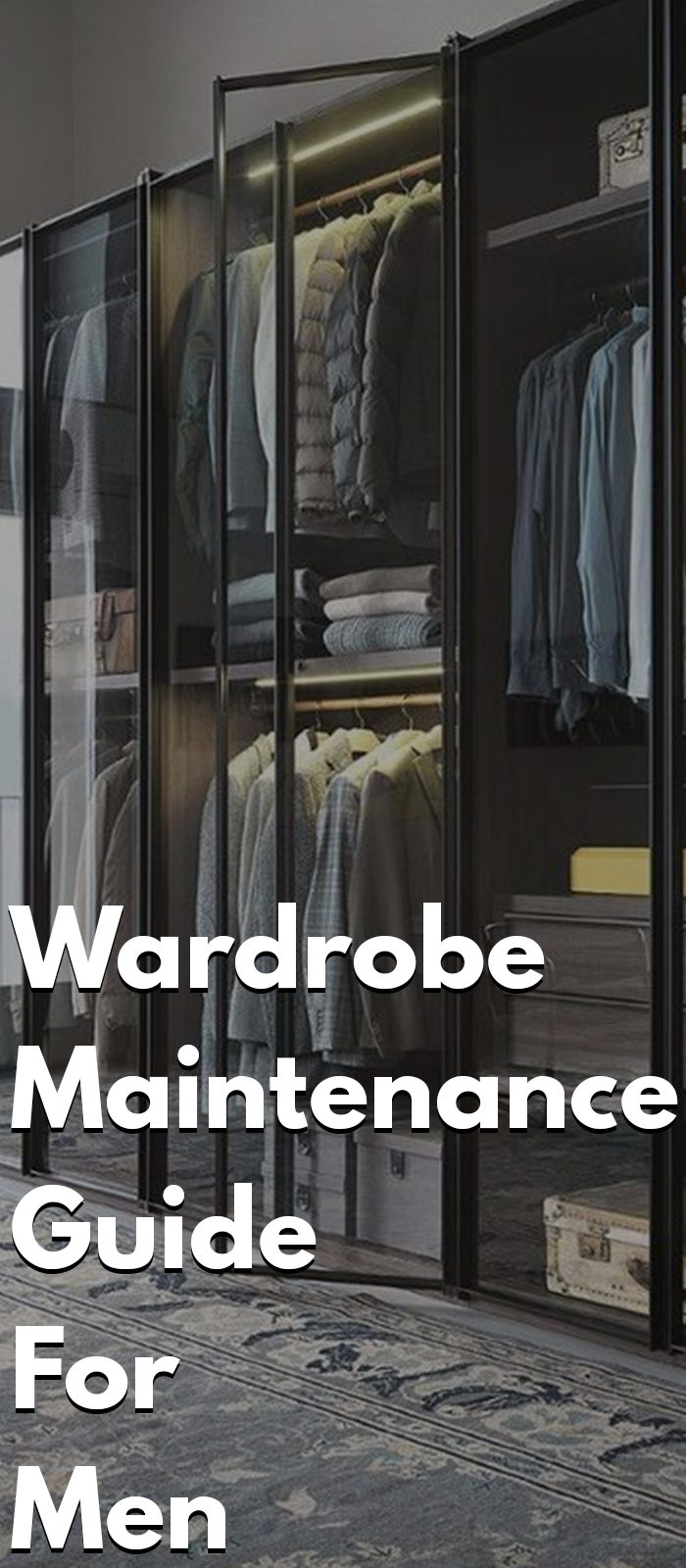 Wardrobe Maintenance Guide For Men's