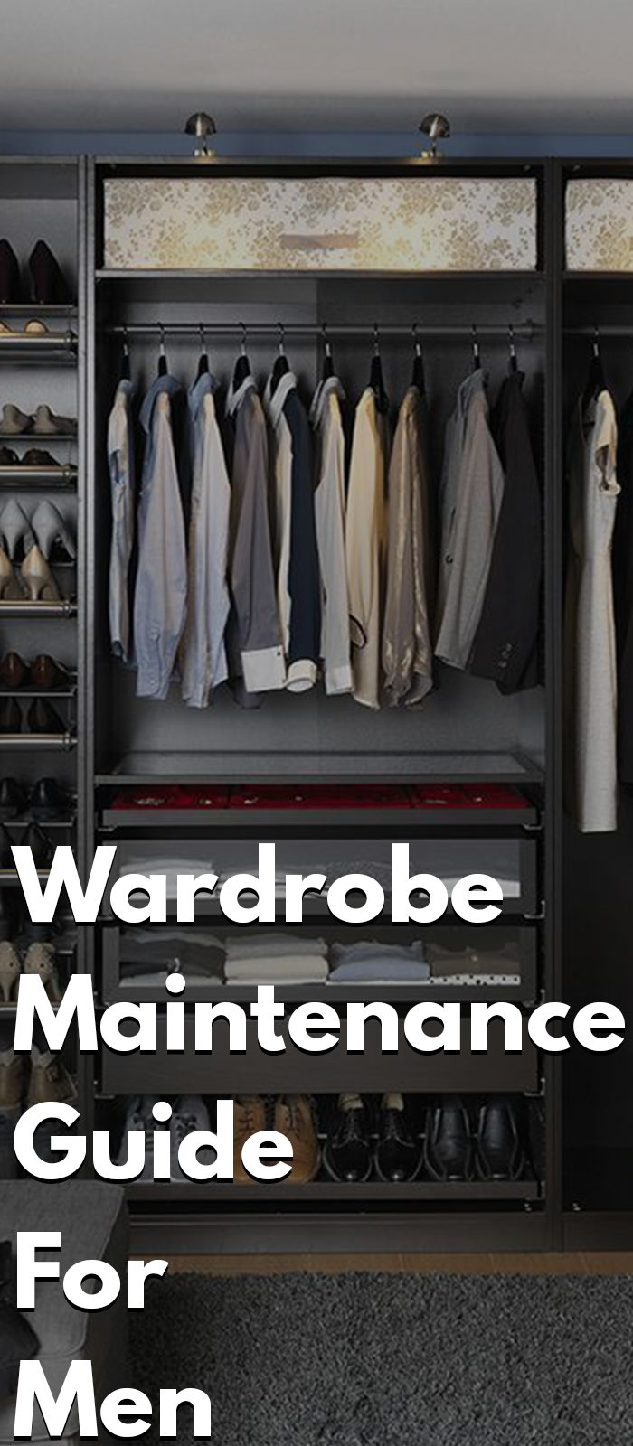 Wardrobe Maintenance Guide For Mens