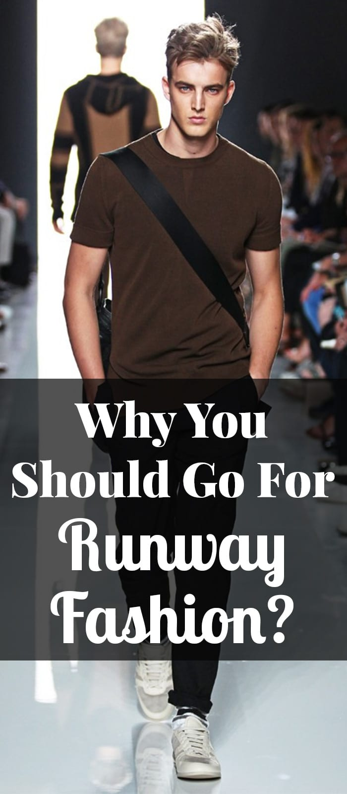 Why You Should Go For Runway Fashion