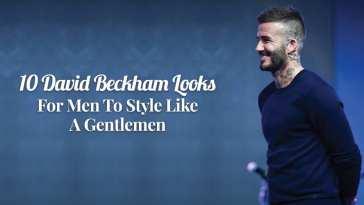 10-David-Beckham-Looks-For-Men-To-Style-Like-A-Gentlemen