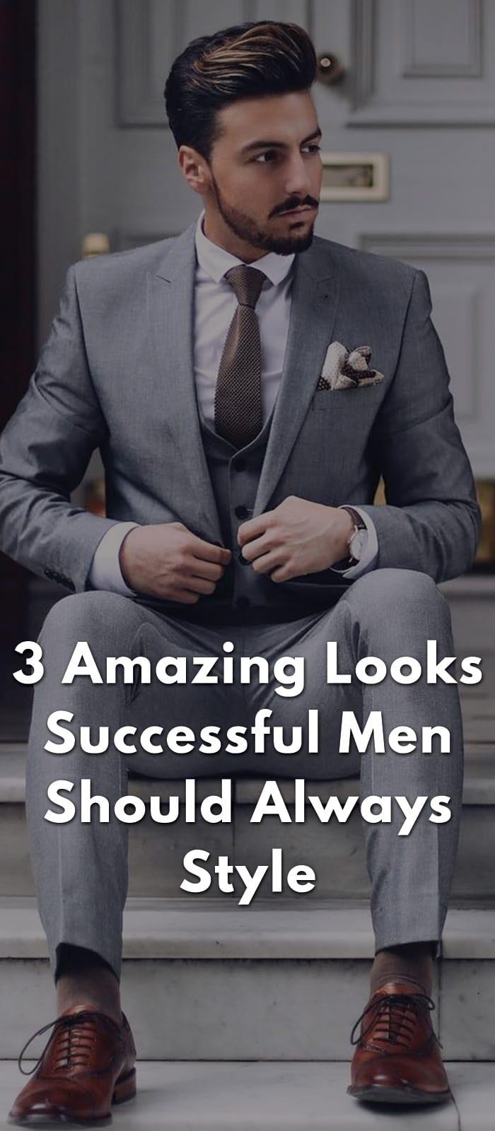 3 Amazing Looks Successful Men Should Always Style