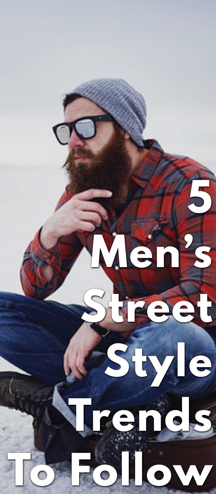 5 Men's Street Style Trends