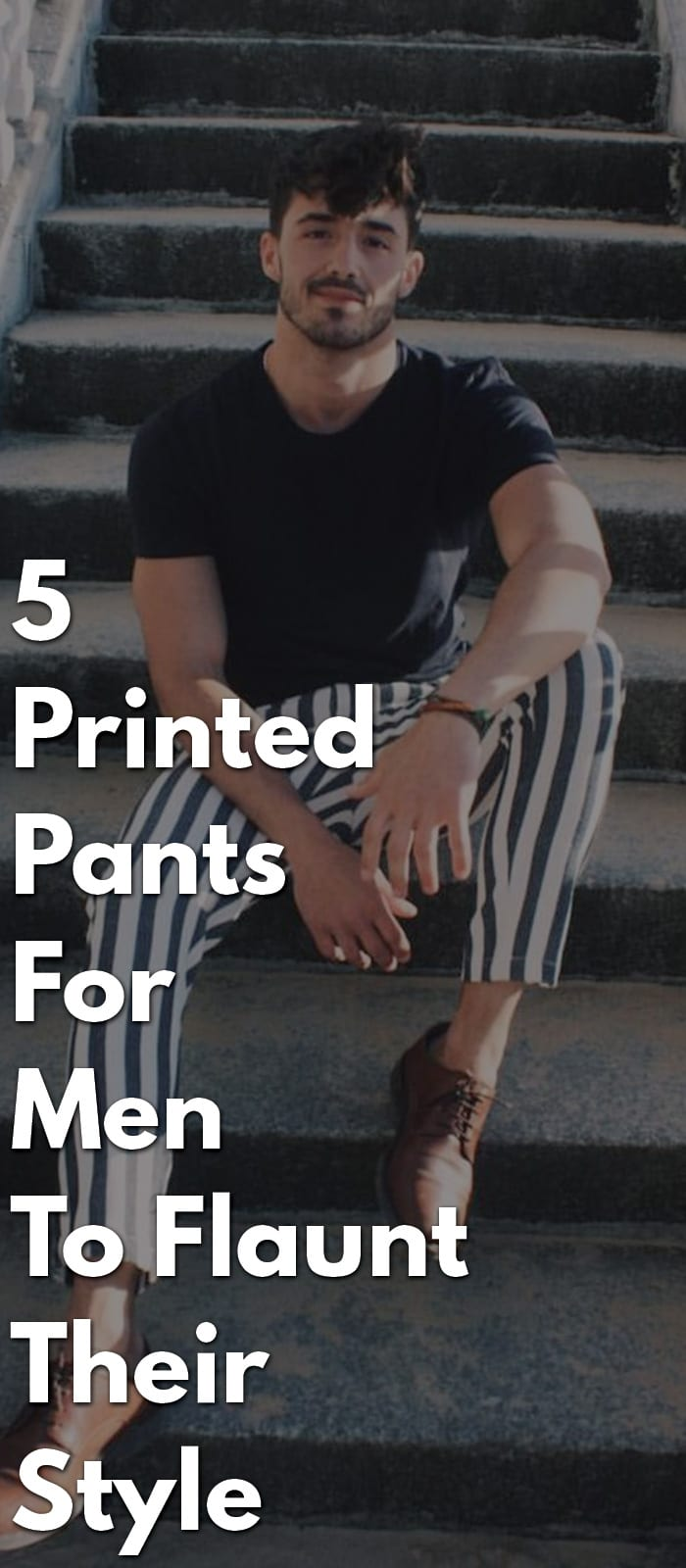 5 Printed Pants For Men To Flaunt Their Style