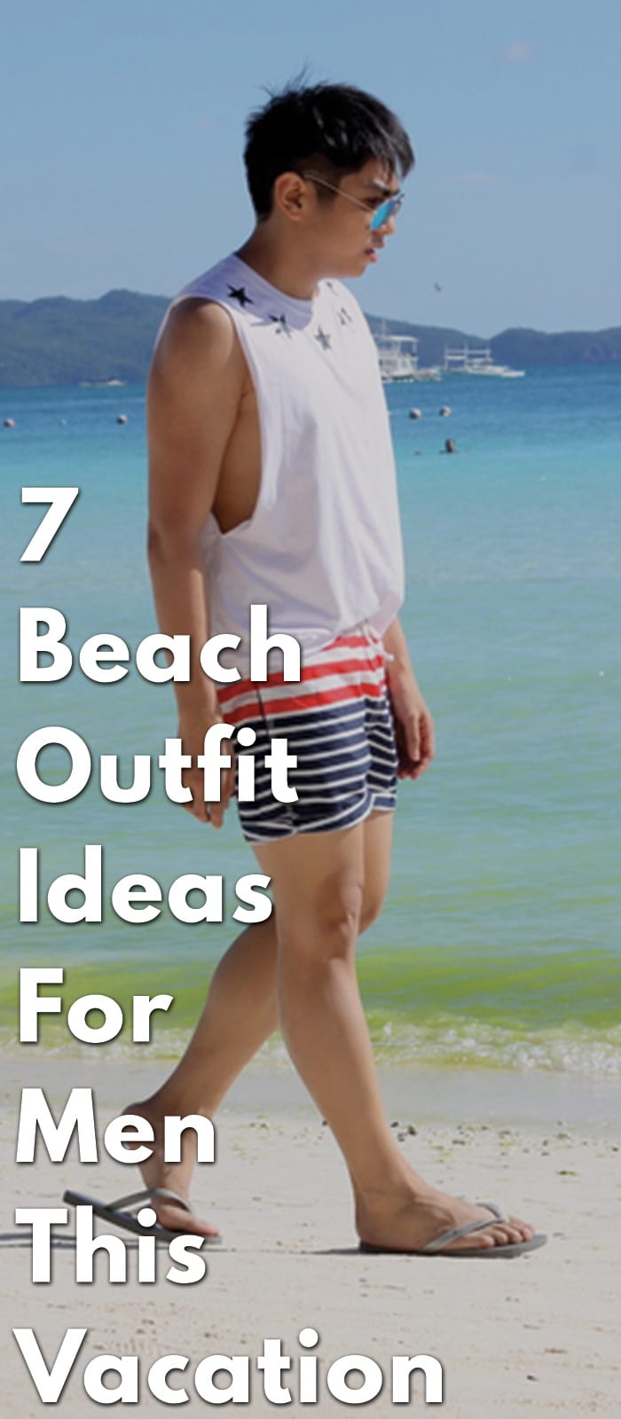 21c09ddfa7 7-Beach-Outfit-Ideas-For-Men-This-Vacation. ⋆ Best Fashion Blog For ...