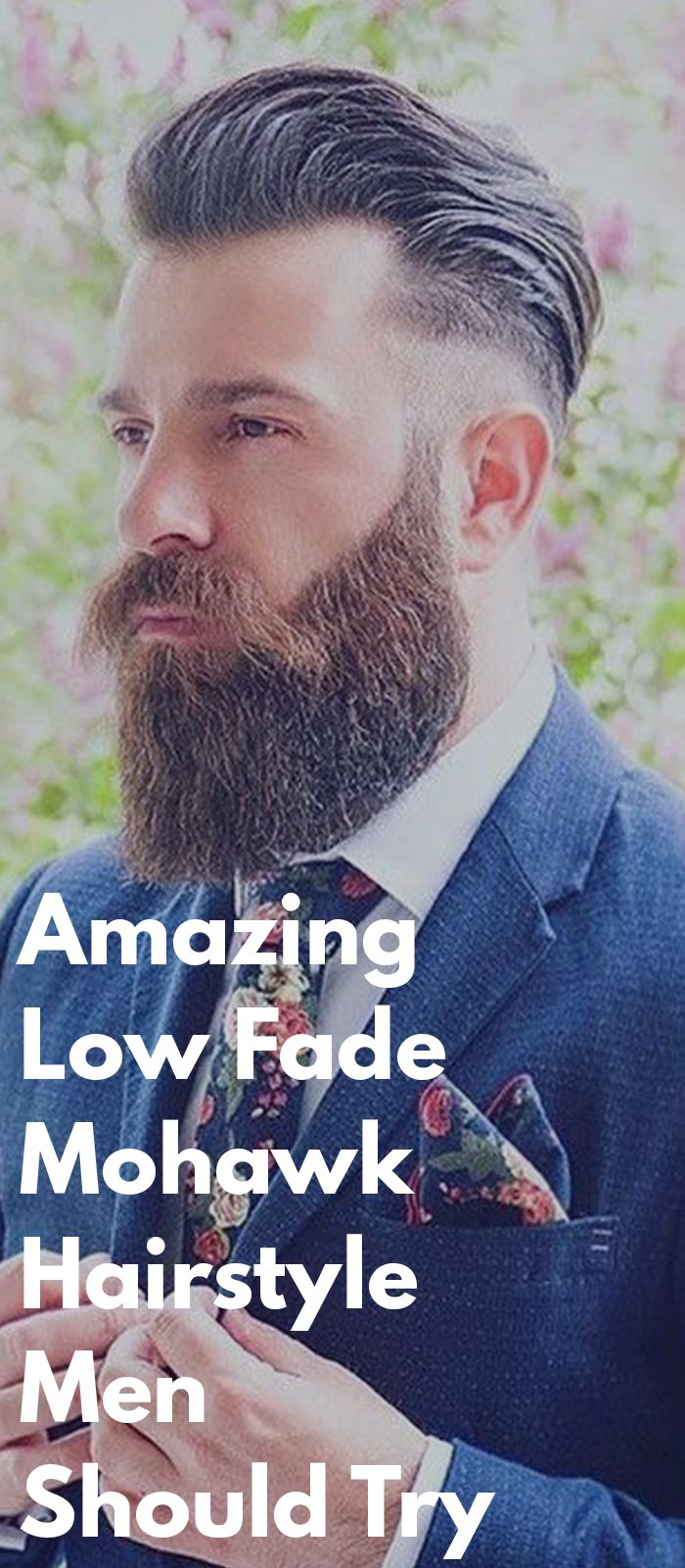 Amazing Low Fade Mohawk Hairstyle Men Should Try