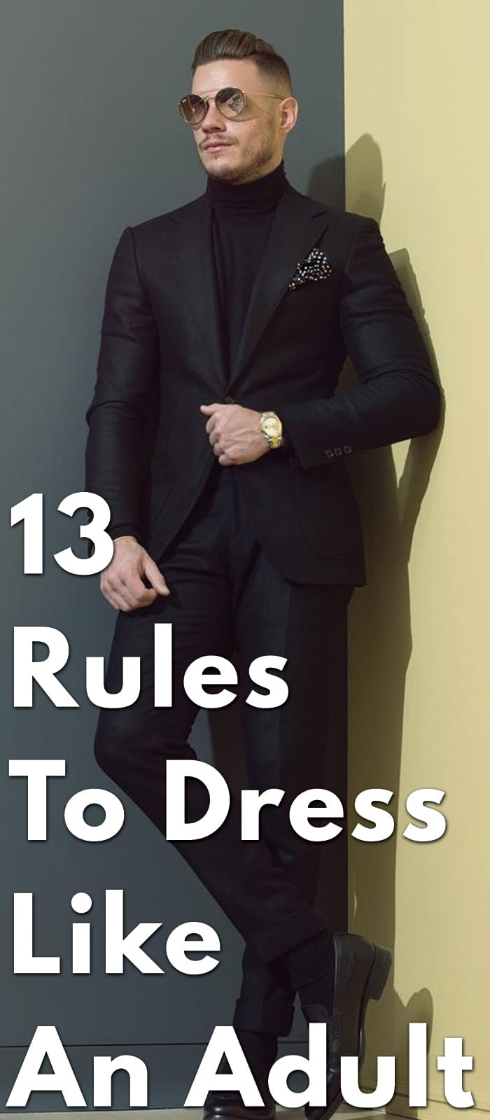 Dress Like An Adult - Styling Tips, Do's & Don'ts, Fashion Rules, Etc
