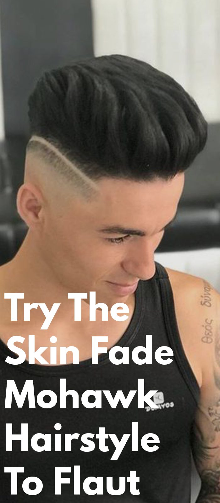 Try The Skin Fade Mohawk Hairstyle To Flaunt