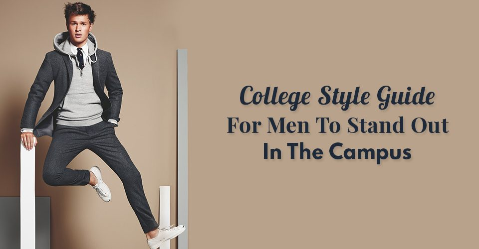 College-Style-Guide-For-Men-To-Stand-Out-In-The-Campus
