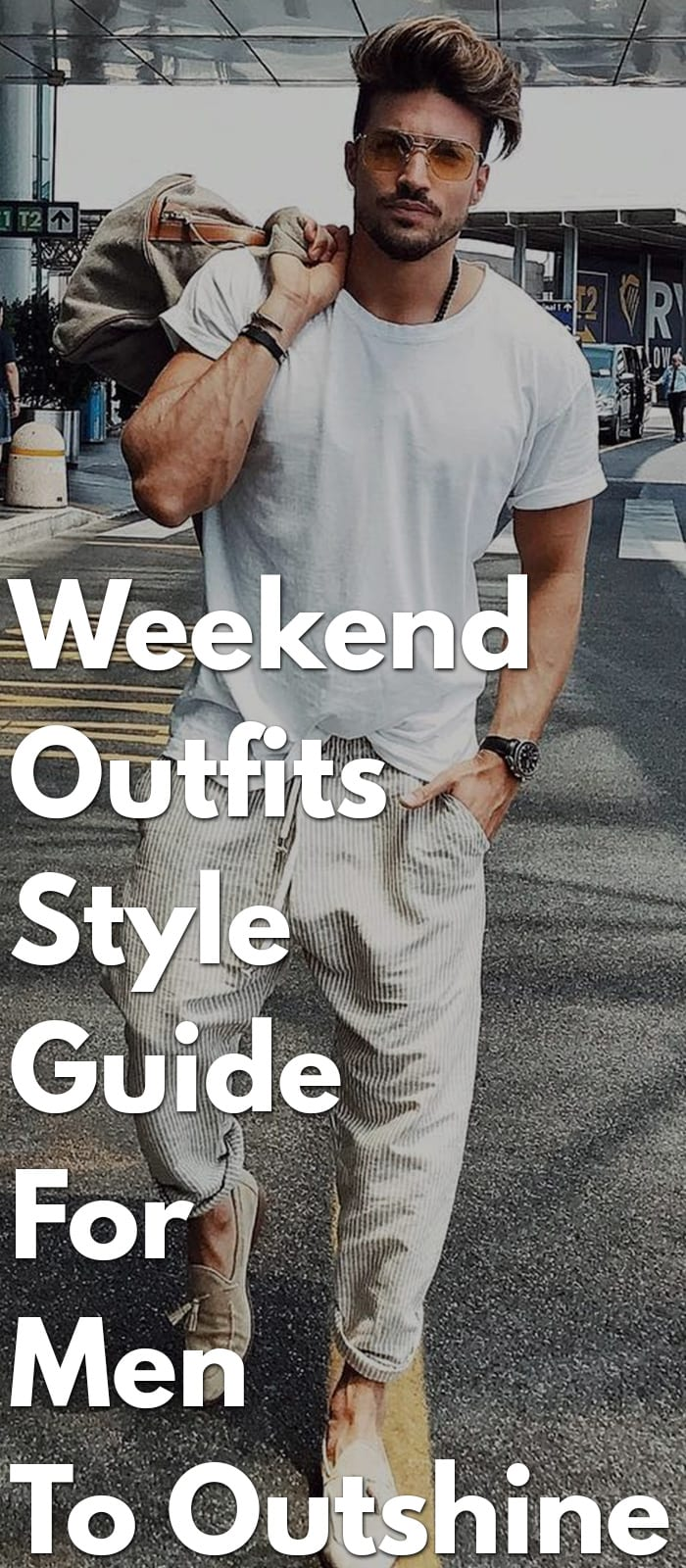 Weekend-Outfits-Style-Guide-For-Men-To-Outshine