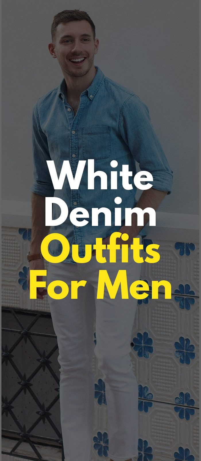 White Denim Outfits For Men
